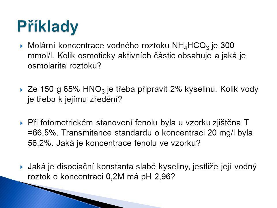  Molární koncentrace vodného roztoku NH 4 HCO 3 je 300 mmol/l. Kolik osmoticky aktivních částic obsahuje a jaká je osmolarita roztoku?  Ze 150 g 65%