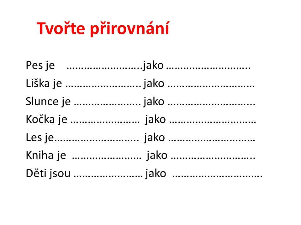 Úkol pro vás: v básničce najděte přídavná jména a podtrhněte oranžovou pastelkou.