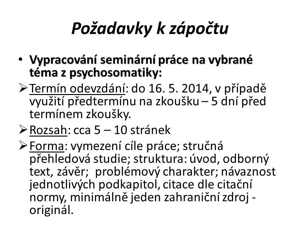 Požadavky k zápočtu Vypracování seminární práce na vybrané téma z psychosomatiky: Vypracování seminární práce na vybrané téma z psychosomatiky:  Term