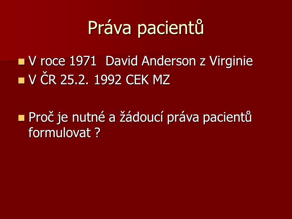 Práva pacientů V roce 1971 David Anderson z Virginie V roce 1971 David Anderson z Virginie V ČR 25.2.