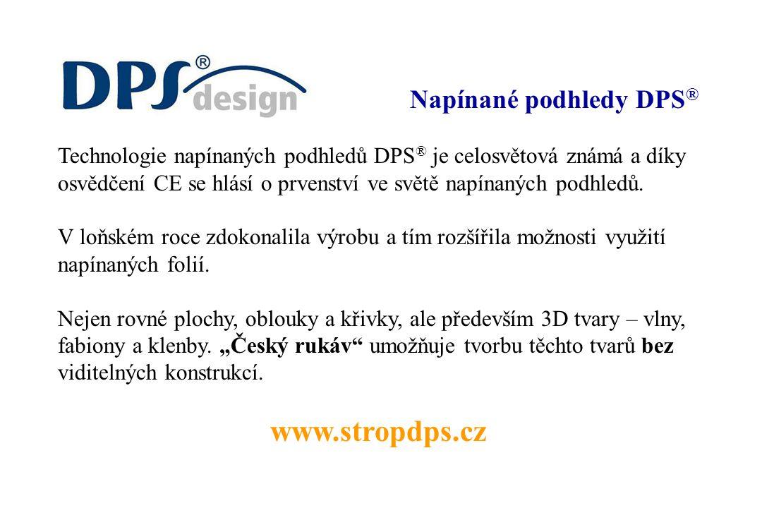 Napínané podhledy DPS ® Technologie napínaných podhledů DPS ® je celosvětová známá a díky osvědčení CE se hlásí o prvenství ve světě napínaných podhledů.