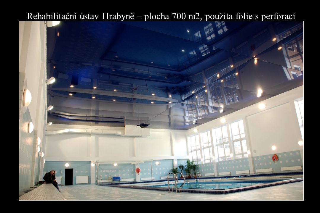 Rehabilitační ústav Hrabyně – plocha 700 m2, použita folie s perforací