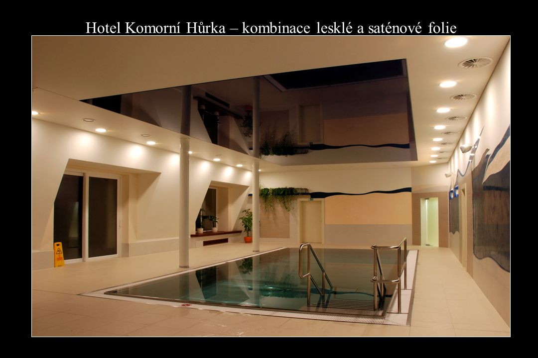 Hotel Komorní Hůrka – kombinace lesklé a saténové folie