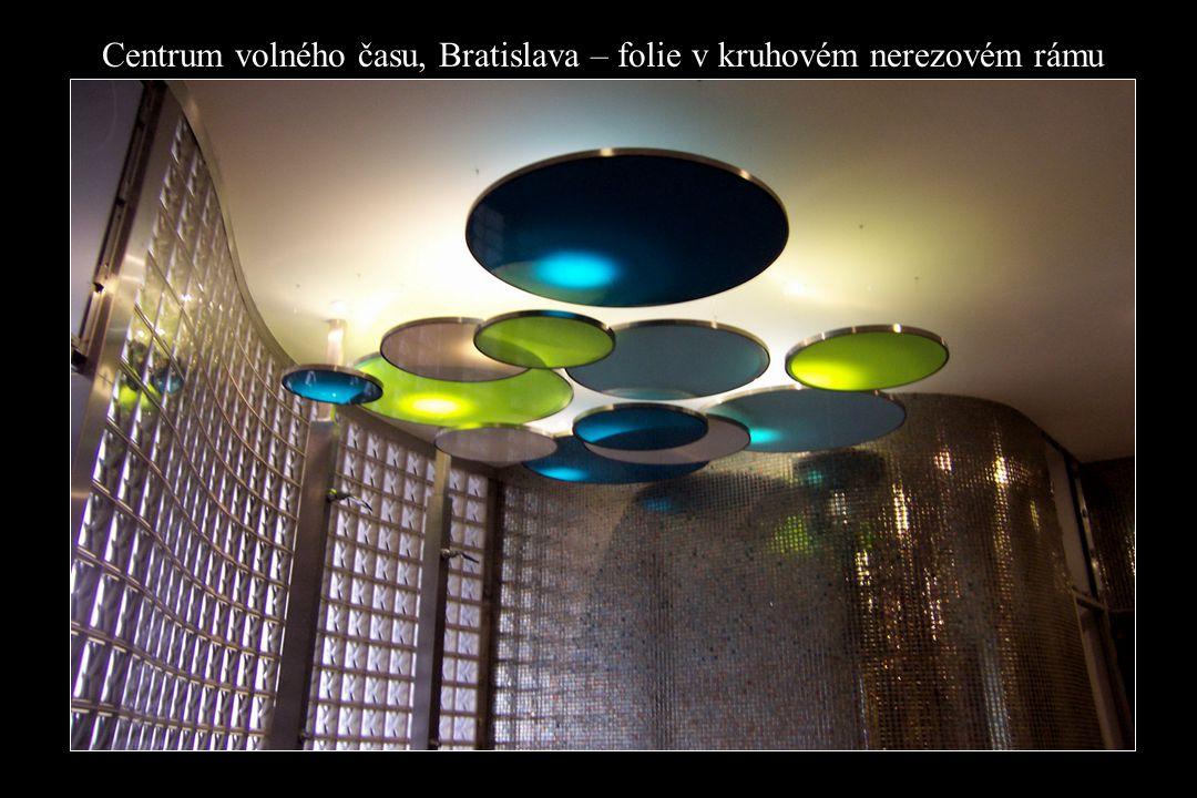 Centrum volného času, Bratislava – folie v kruhovém nerezovém rámu