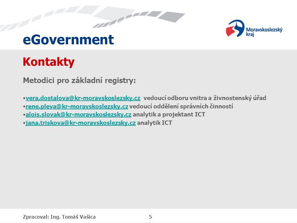 eGovernment Další jednání ?. ?. v 9:00 Děkuji za pozornost Zpracoval: Ing. Tomáš Vašica 6