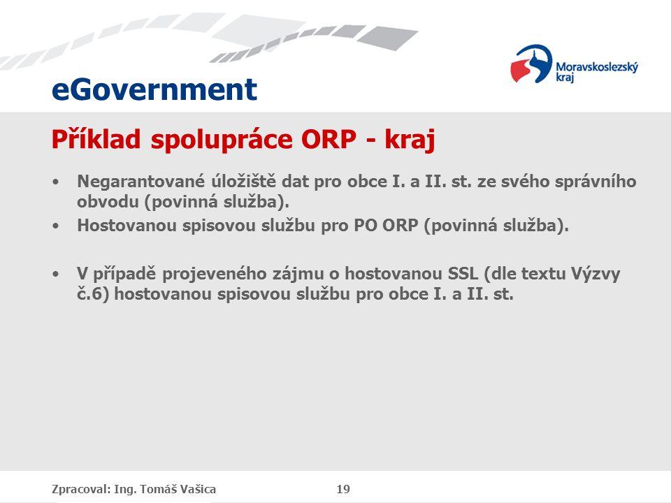 eGovernment Příklad spolupráce ORP - kraj Negarantované úložiště dat pro obce I.