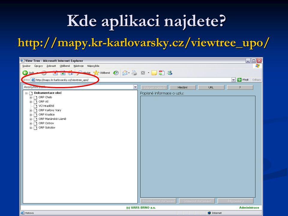 Kde aplikaci najdete? http://mapy.kr-karlovarsky.cz/viewtree_upo/