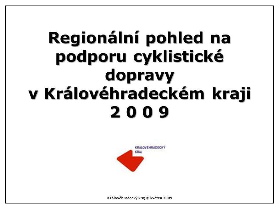 Regionální pohled na podporu cyklistické dopravy v Královéhradeckém kraji 2 0 0 9 Královéhradecký kraj © květen 2009