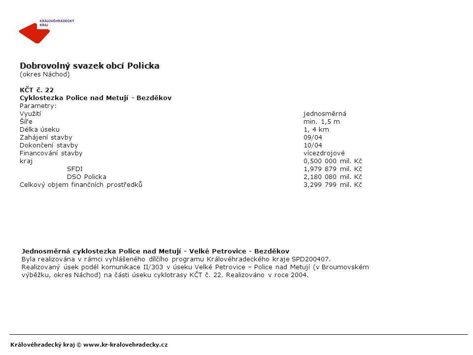 Královéhradecký kraj © www.kr-kralovehradecky.cz Dobrovolný svazek obcí Policka (okres Náchod) KČT č. 22 Cyklostezka Police nad Metují - Bezděkov Para