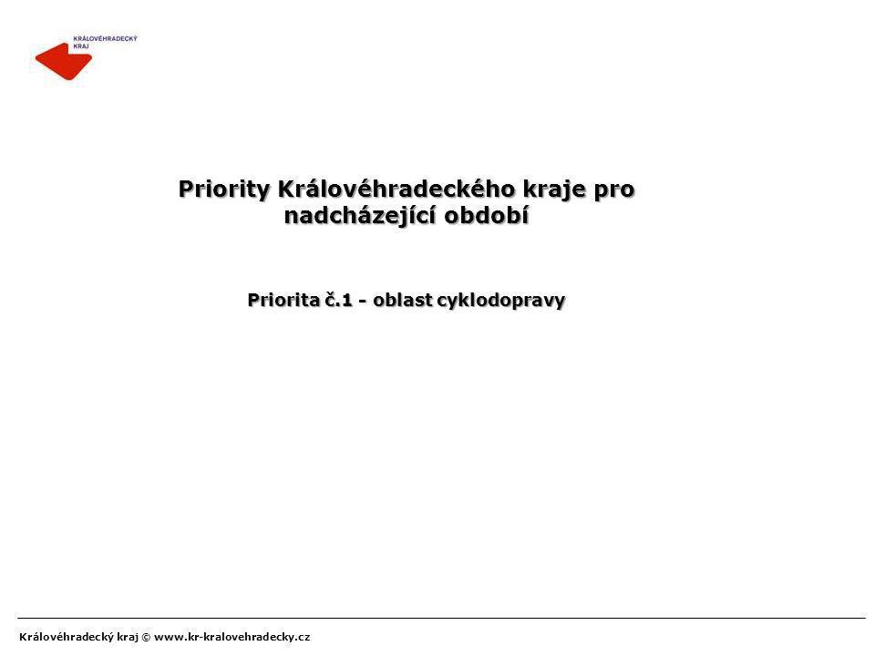 Priority Královéhradeckého kraje pro nadcházející období Priorita č.1 - oblast cyklodopravy