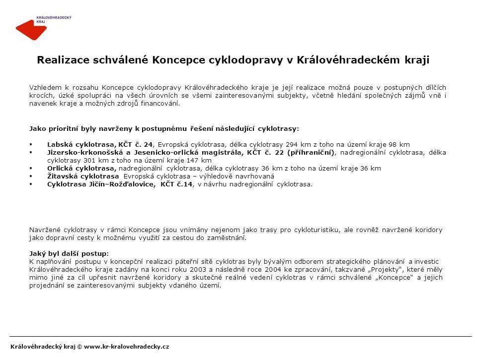 Královéhradecký kraj © www.kr-kralovehradecky.cz Realizace schválené Koncepce cyklodopravy v Královéhradeckém kraji Vzhledem k rozsahu Koncepce cyklod