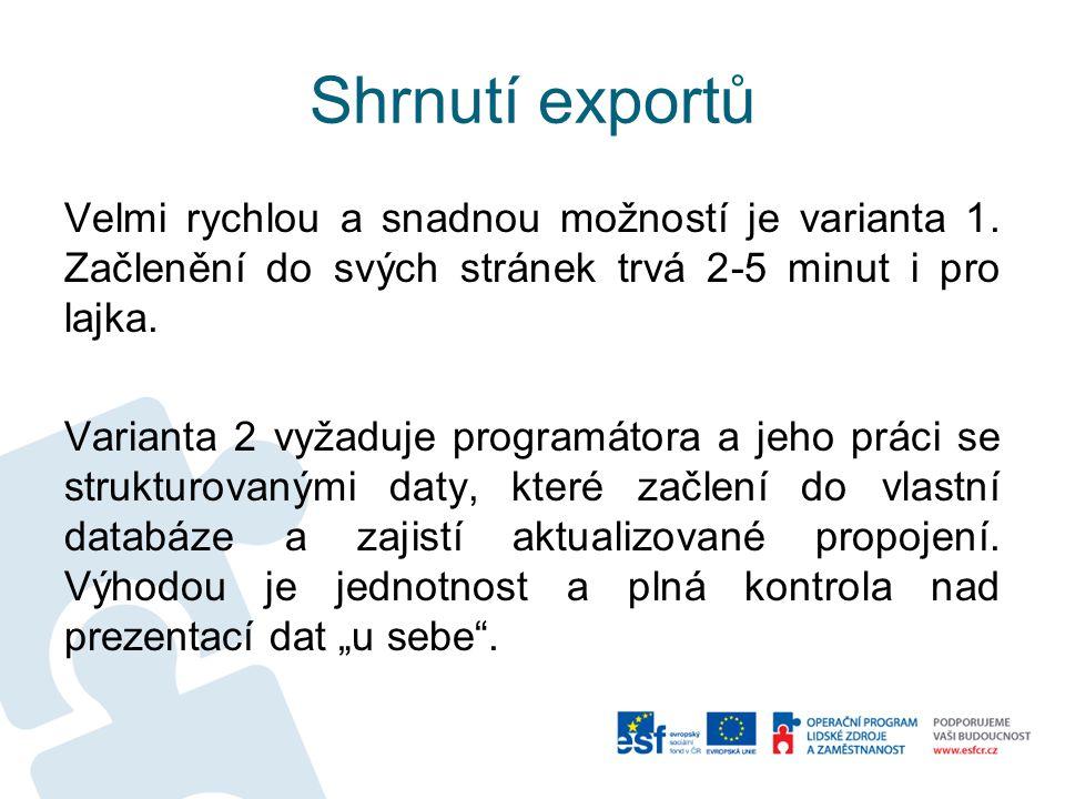Shrnutí exportů Velmi rychlou a snadnou možností je varianta 1.