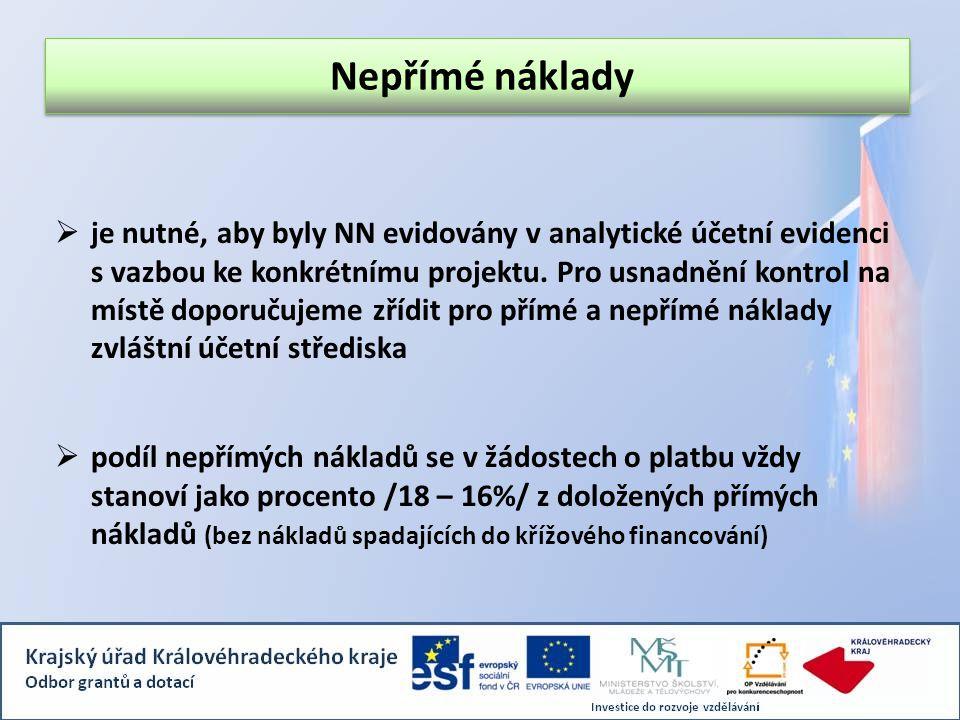  je nutné, aby byly NN evidovány v analytické účetní evidenci s vazbou ke konkrétnímu projektu. Pro usnadnění kontrol na místě doporučujeme zřídit pr