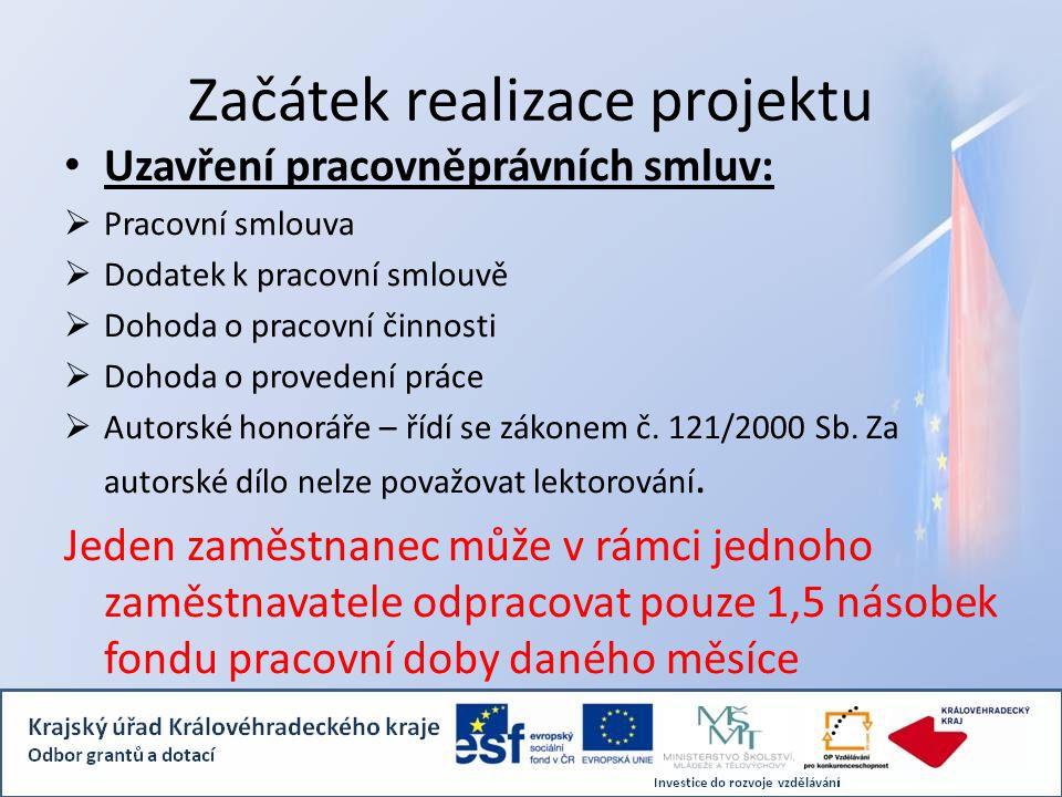 Začátek realizace projektu Uzavření pracovněprávních smluv:  Pracovní smlouva  Dodatek k pracovní smlouvě  Dohoda o pracovní činnosti  Dohoda o pr