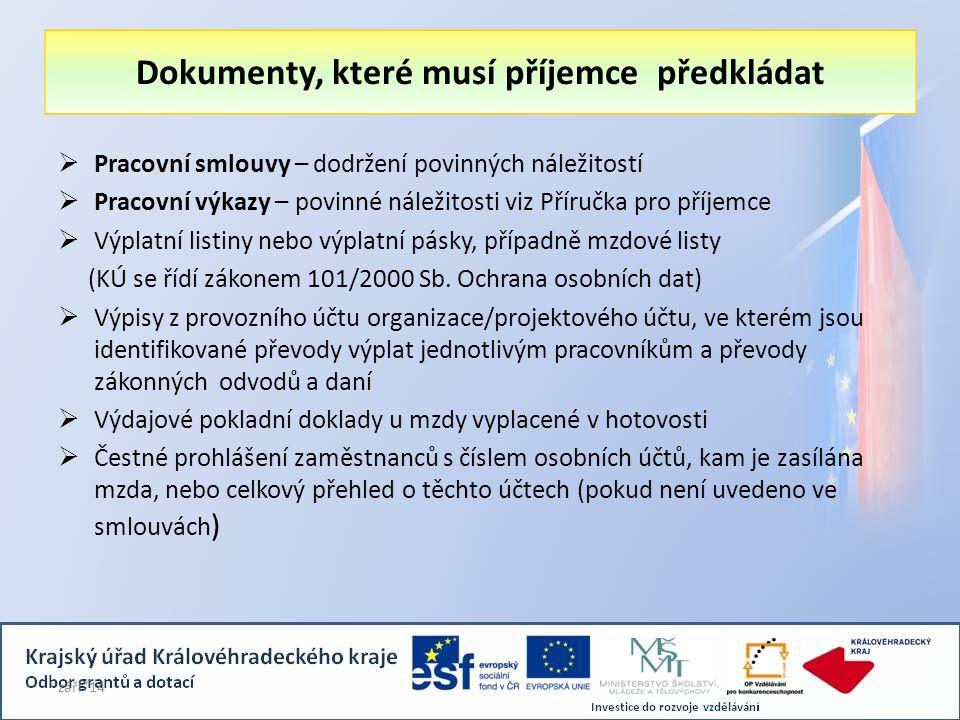 Dokumenty, které musí příjemce předkládat  Pracovní smlouvy – dodržení povinných náležitostí  Pracovní výkazy – povinné náležitosti viz Příručka pro