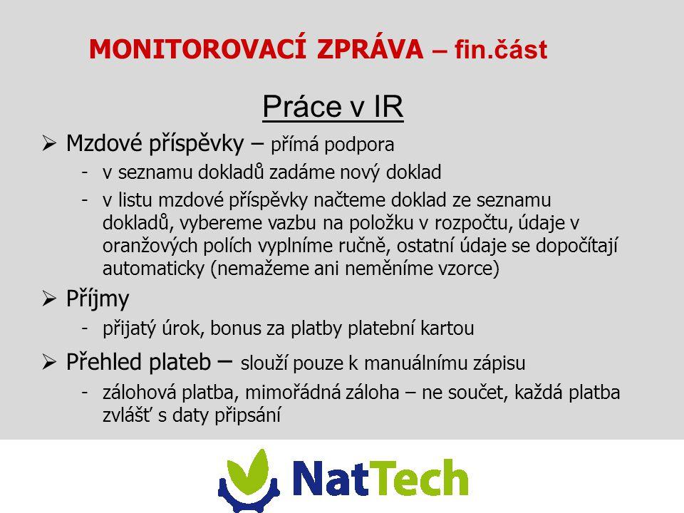 MONITOROVACÍ ZPRÁVA – fin.část Doplňující přílohy  Čerpání rozpočtu -Pozor!.