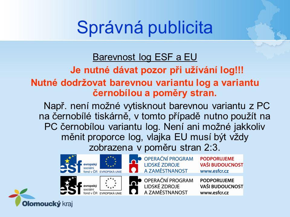 Správná publicita Barevnost log ESF a EU Je nutné dávat pozor při užívání log!!.