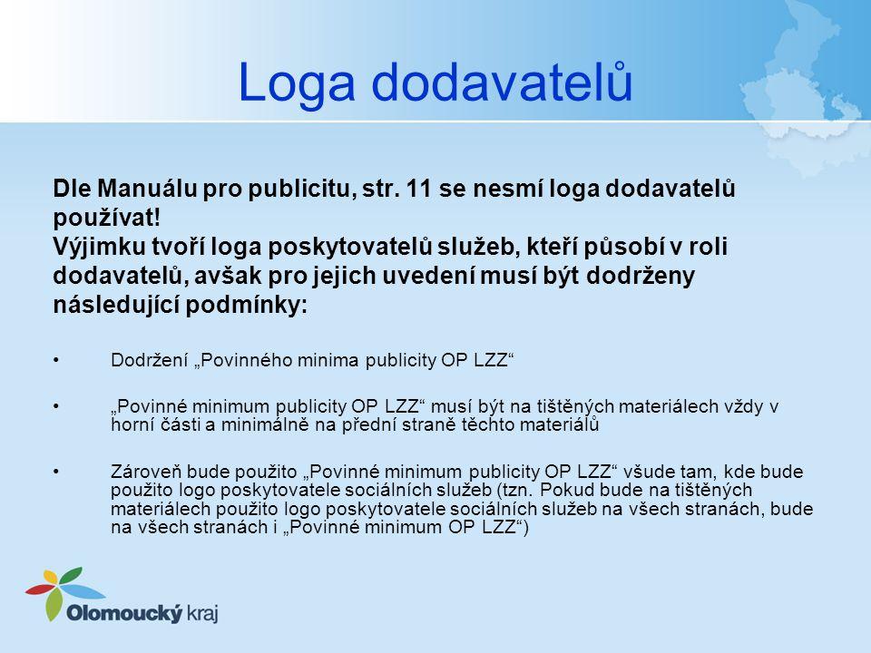 Loga dodavatelů Dle Manuálu pro publicitu, str. 11 se nesmí loga dodavatelů používat.