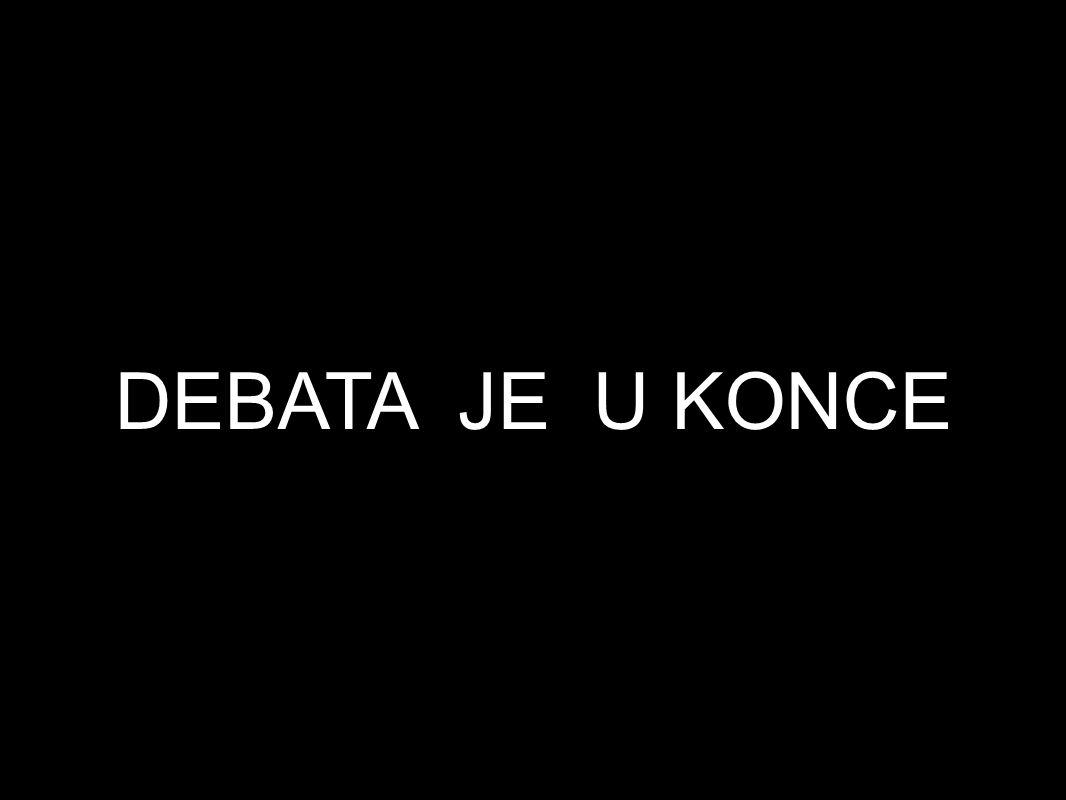 DEBATA JE U KONCE