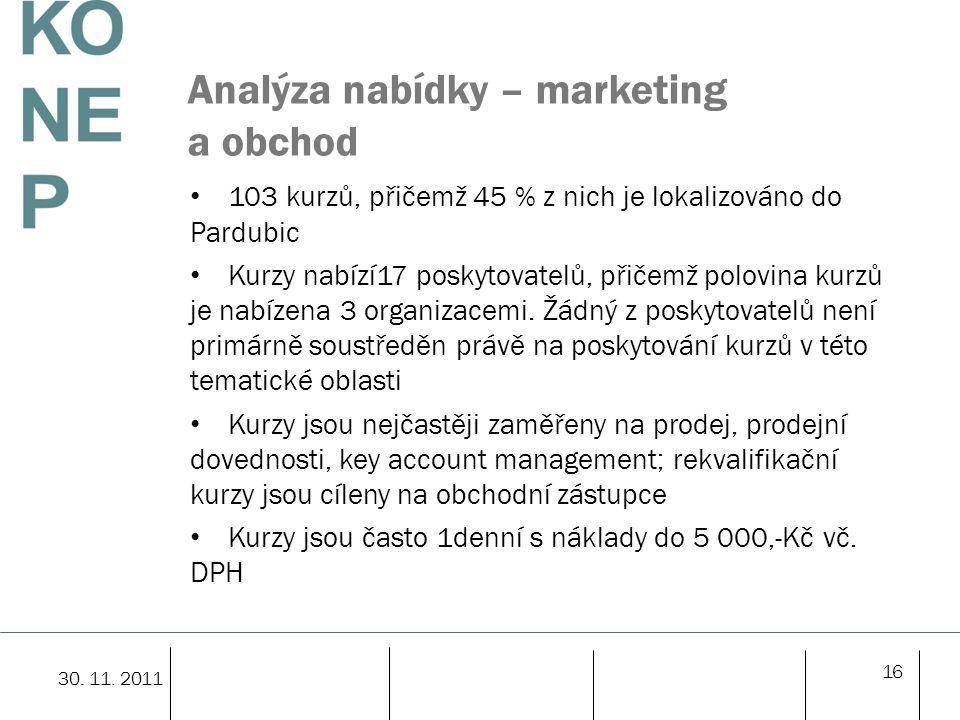 16 Analýza nabídky – marketing a obchod 103 kurzů, přičemž 45 % z nich je lokalizováno do Pardubic Kurzy nabízí17 poskytovatelů, přičemž polovina kurzů je nabízena 3 organizacemi.