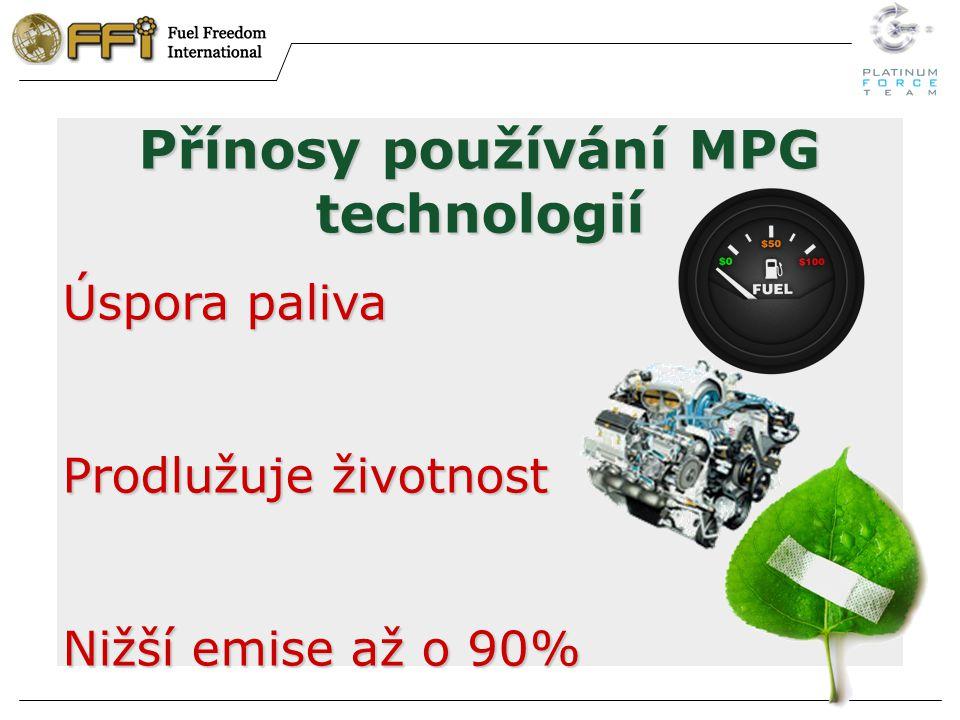 Přínosy používání MPG technologií Úspora paliva Prodlužuje životnost Nižší emise až o 90%