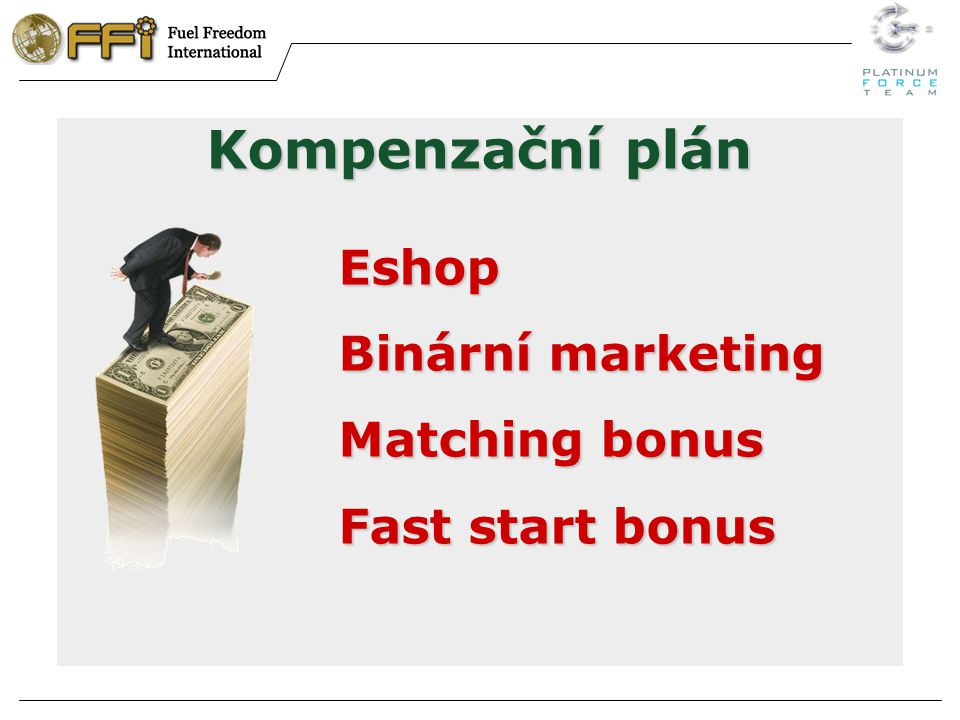 Kompenzační plán Eshop Binární marketing Matching bonus Fast start bonus
