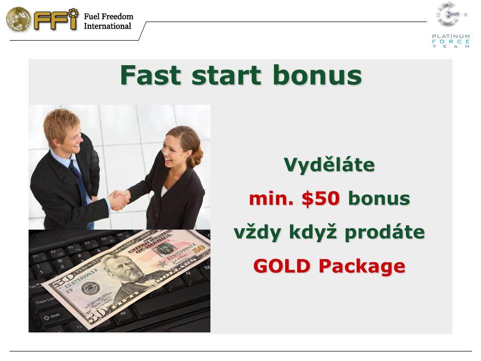 Fast start bonus Vyděláte min. $50 bonus vždy když prodáte GOLD Package