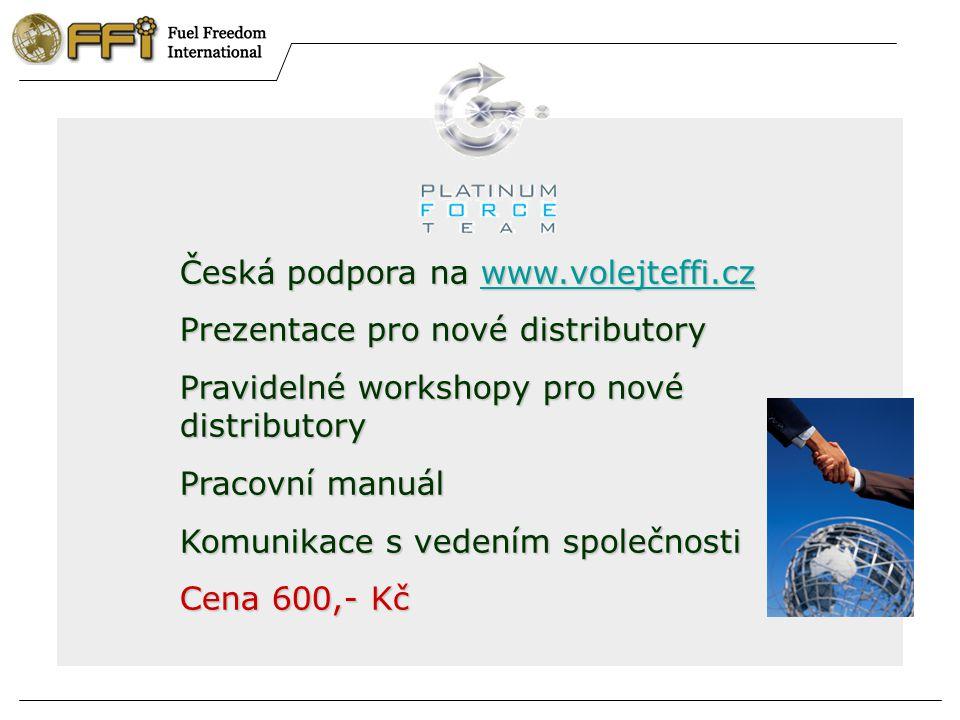 Česká podpora na www.volejteffi.cz www.volejteffi.cz Prezentace pro nové distributory Pravidelné workshopy pro nové distributory Pracovní manuál Komunikace s vedením společnosti Cena 600,- Kč