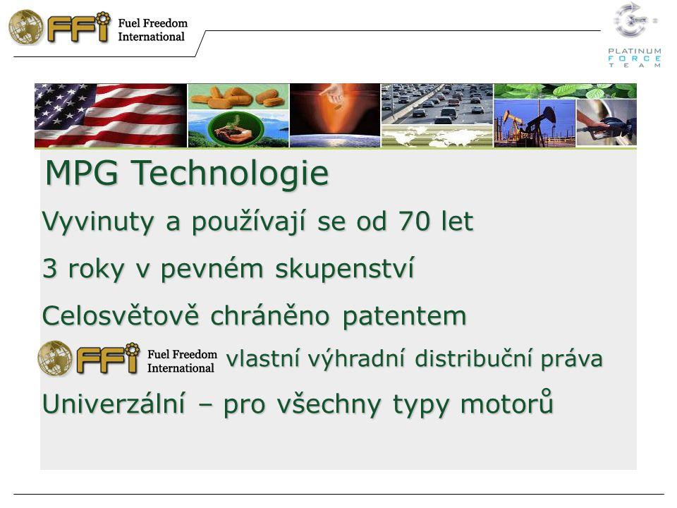 MPG Technologie Vyvinuty a používají se od 70 let 3 roky v pevném skupenství Celosvětově chráněno patentem vlastní výhradní distribuční práva vlastní výhradní distribuční práva Univerzální – pro všechny typy motorů