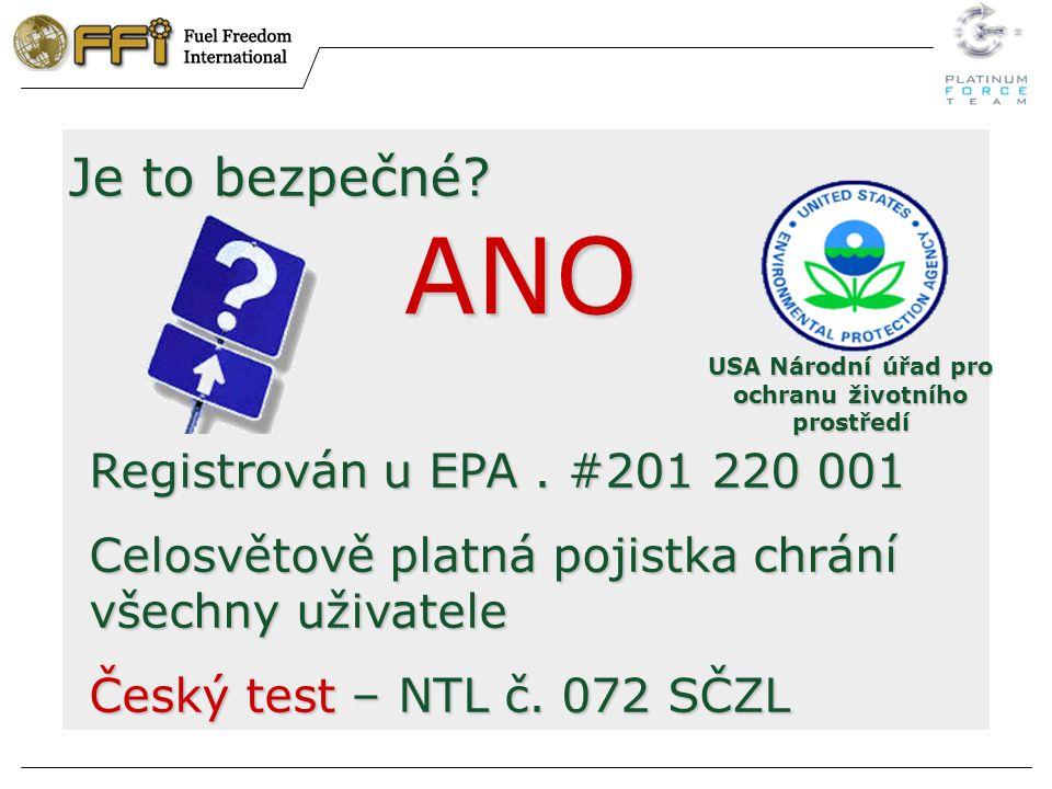 Je to bezpečné. ANO USA Národní úřad pro ochranu životního prostředí Registrován u EPA.