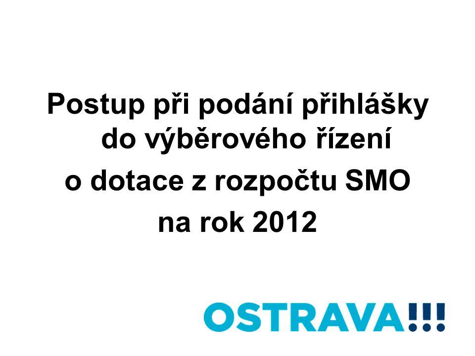 Postup při podání přihlášky do výběrového řízení o dotace z rozpočtu SMO na rok 2012