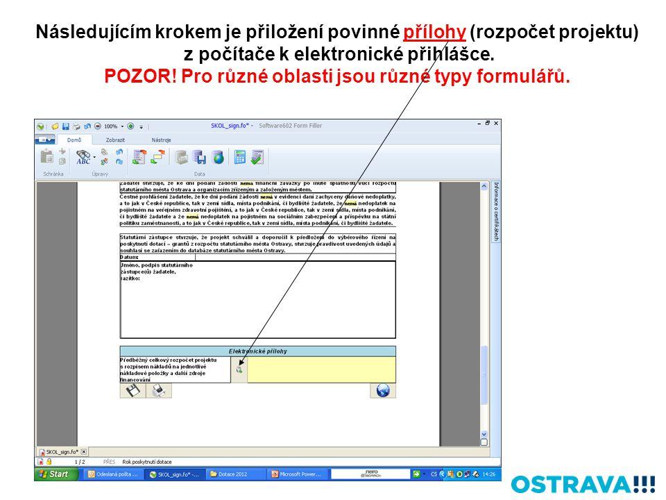 Následujícím krokem je přiložení povinné přílohy (rozpočet projektu) z počítače k elektronické přihlášce.
