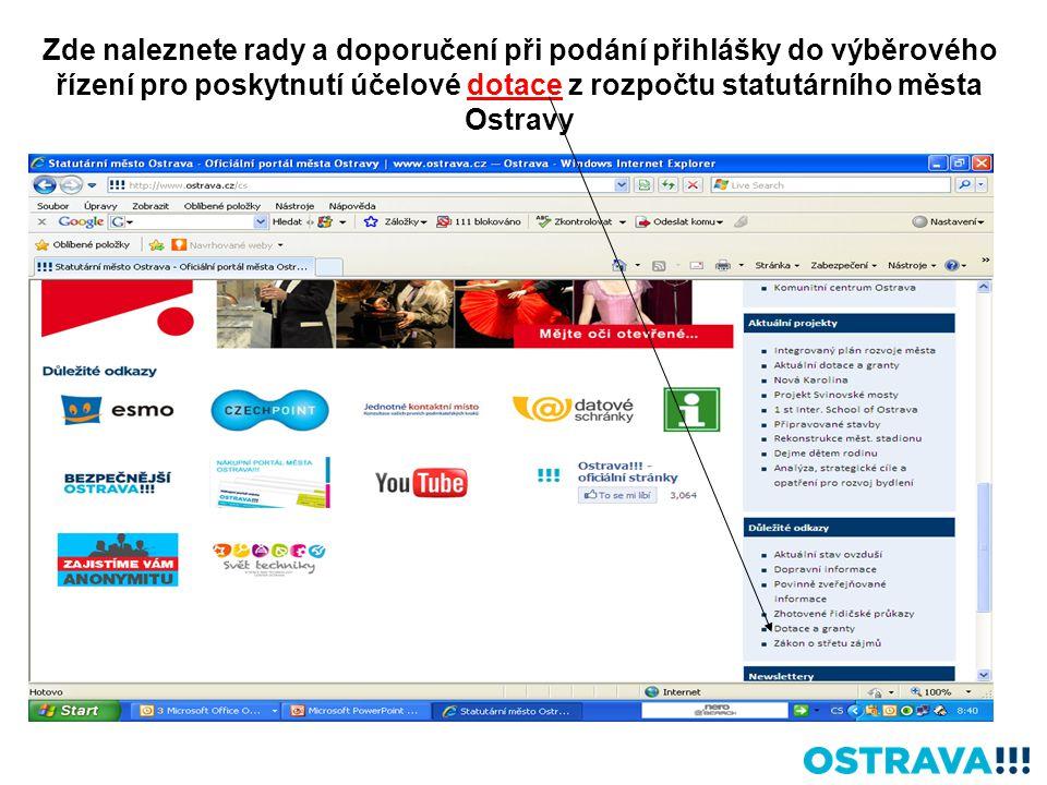 Zde naleznete rady a doporučení při podání přihlášky do výběrového řízení pro poskytnutí účelové dotace z rozpočtu statutárního města Ostravy