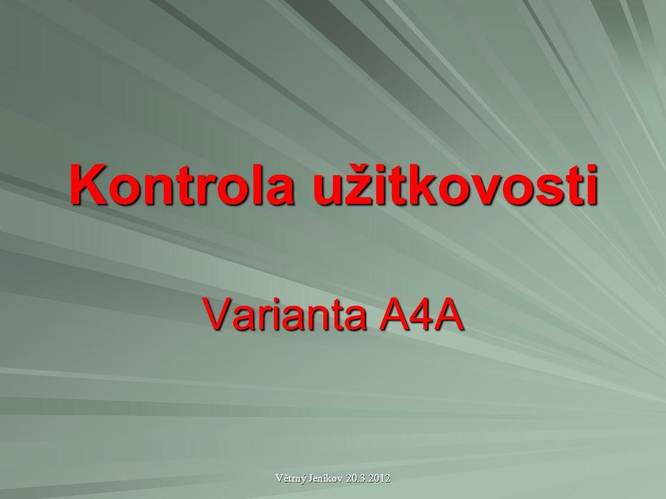 Větrný Jeníkov 20.3.2012 Kontrola užitkovosti Varianta A4A
