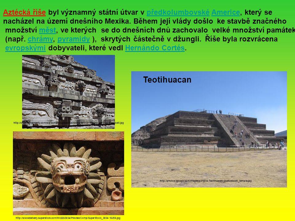 http://wwwdelivery.superstock.com/WI/223/3834/PreviewComp/SuperStock_3834-16256.jpg Aztécká říše byl významný státní útvar v předkolumbovské Americe, který sepředkolumbovskéAmerice nacházel na území dnešního Mexika.