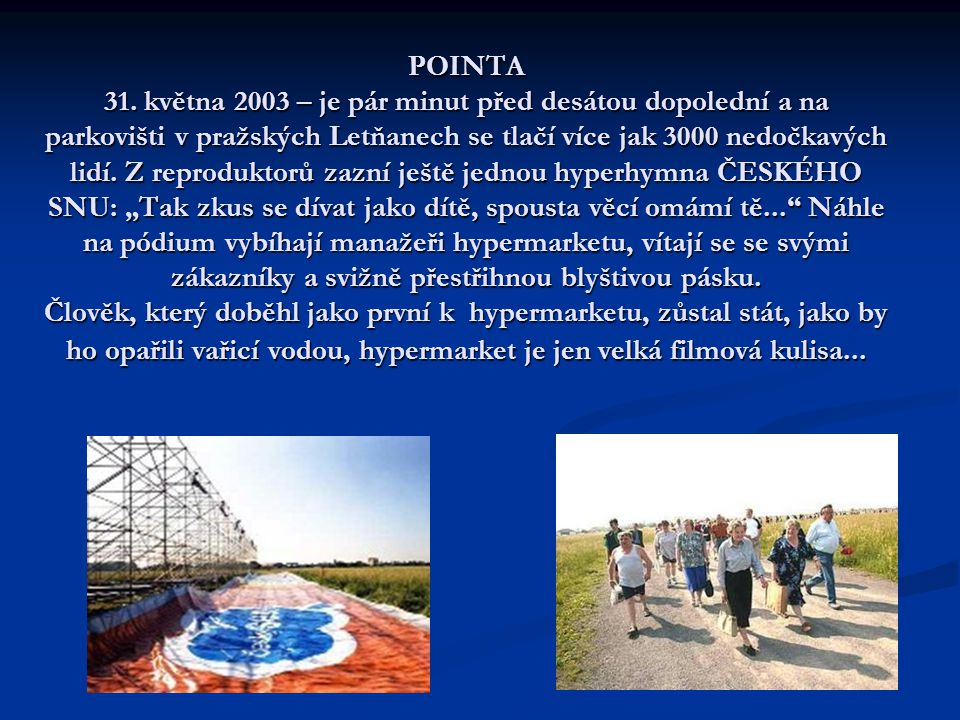 Naše postřehy a názory Je vidět, jak je český národ chamtivý-pro levný nákup je ochoten udělat téměř cokoli.