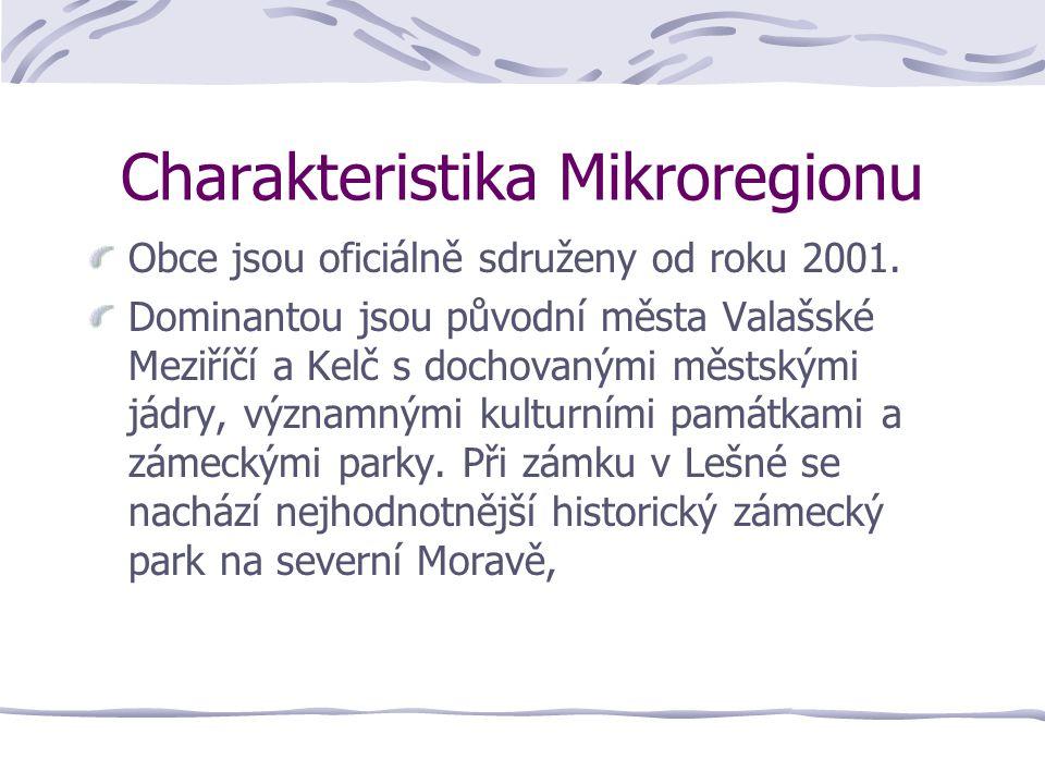 Charakteristika Mikroregionu Obce jsou oficiálně sdruženy od roku 2001. Dominantou jsou původní města Valašské Meziříčí a Kelč s dochovanými městskými