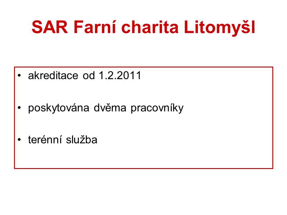 SAR Farní charita Litomyšl akreditace od 1.2.2011 poskytována dvěma pracovníky terénní služba