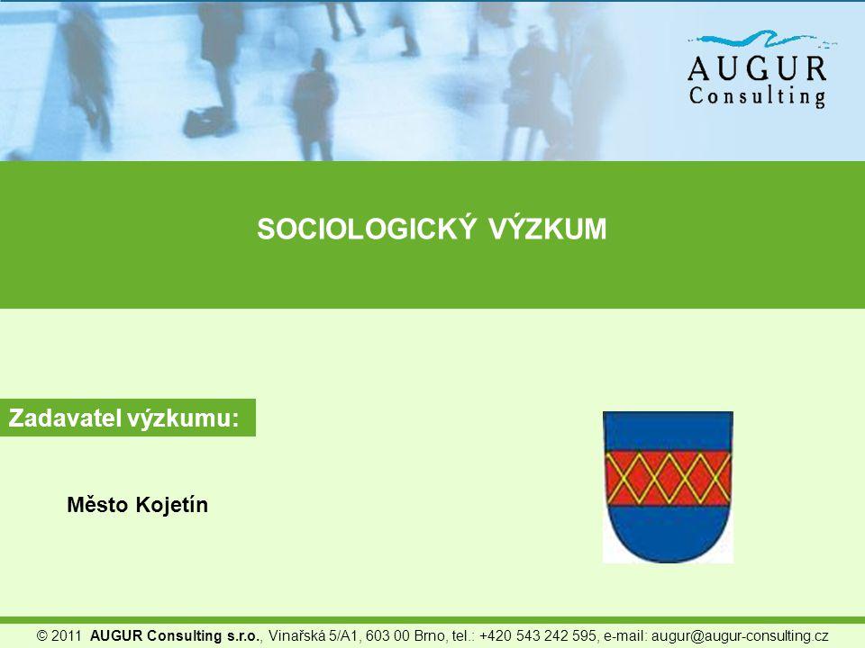 SOCIOLOGICKÝ VÝZKUM Město Kojetín Zadavatel výzkumu: © 2011 AUGUR Consulting s.r.o., Vinařská 5/A1, 603 00 Brno, tel.: +420 543 242 595, e-mail: augur@augur-consulting.cz