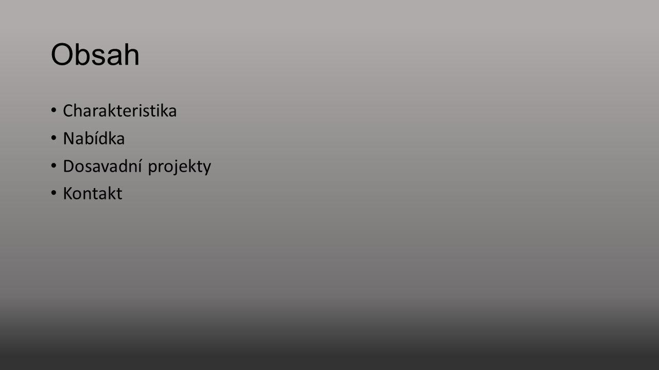 Obsah Charakteristika Nabídka Dosavadní projekty Kontakt