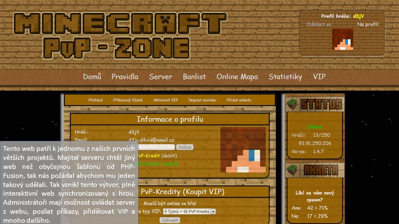 Tento web patří k jednomu z našich prvních větších projektů. Majitel serveru chtěl jiný web než obyčejnou šablonu od PHP- Fusion, tak nás požádal abyc