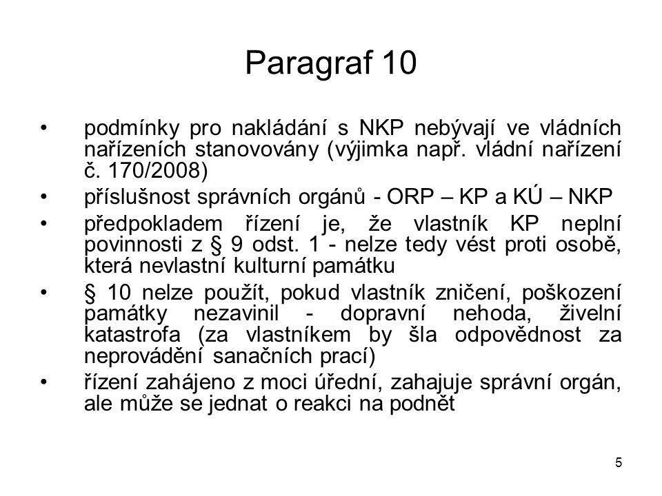 6 Paragraf 10 předmět řízení vymezuje správní orgán je na odpovědnosti vlastníka, že nechal objekt poškozovat jinými subjekty – tj.