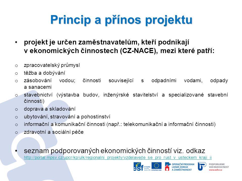Princip a přínos projektu projekt je určen zaměstnavatelům, kteří podnikají v ekonomických činnostech (CZ-NACE), mezi které patří: o zpracovatelský pr