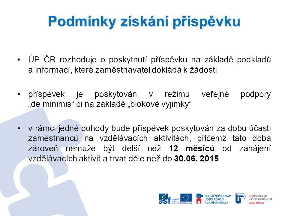 Podmínky získání příspěvku ÚP ČR rozhoduje o poskytnutí příspěvku na základě podkladů a informací, které zaměstnavatel dokládá k žádosti příspěvek je