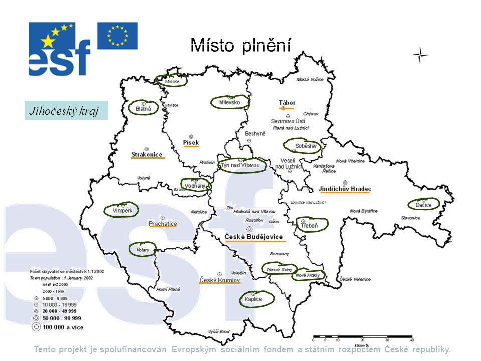 Místo plnění Tento projekt je spolufinancován Evropským sociálním fondem a státním rozpočtem České republiky.