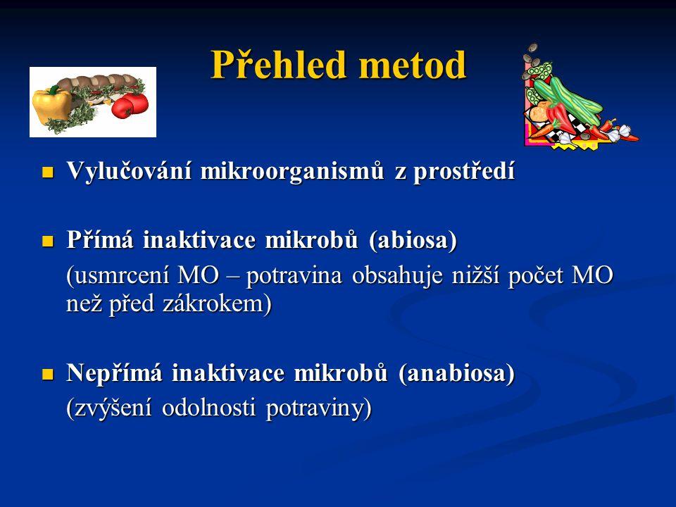 Vylučování mikroorganismů z prostředí potraviny Vylučování mikroorganismů z prostředí potraviny Omezení kontaminace během zpracování Omezení kontaminace během zpracování čistota místností, strojů, nářadí (sanitace) čistota vzduchu čistota vody čistota vedlejších surovin čistota pracovníků Ochuzování potravin o mikroorganismy Ochuzování potravin o mikroorganismy praní suroviny (voda, voda s desinfekční činidla) čiření Vylučování mikroorganismů z potravin Vylučování mikroorganismů z potravin filtrace (ultrafiltrace) baktofugace