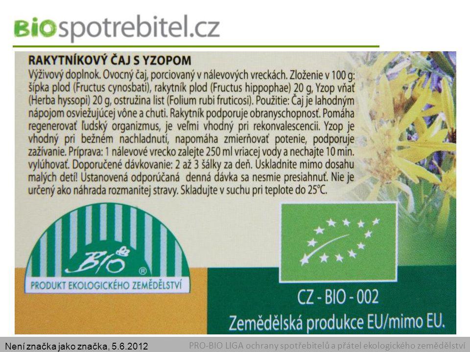 Certifikát PRO-BIO LIGA ochrany spotřebitelů a přátel ekologického zemědělství Není značka jako značka, 5.6.2012