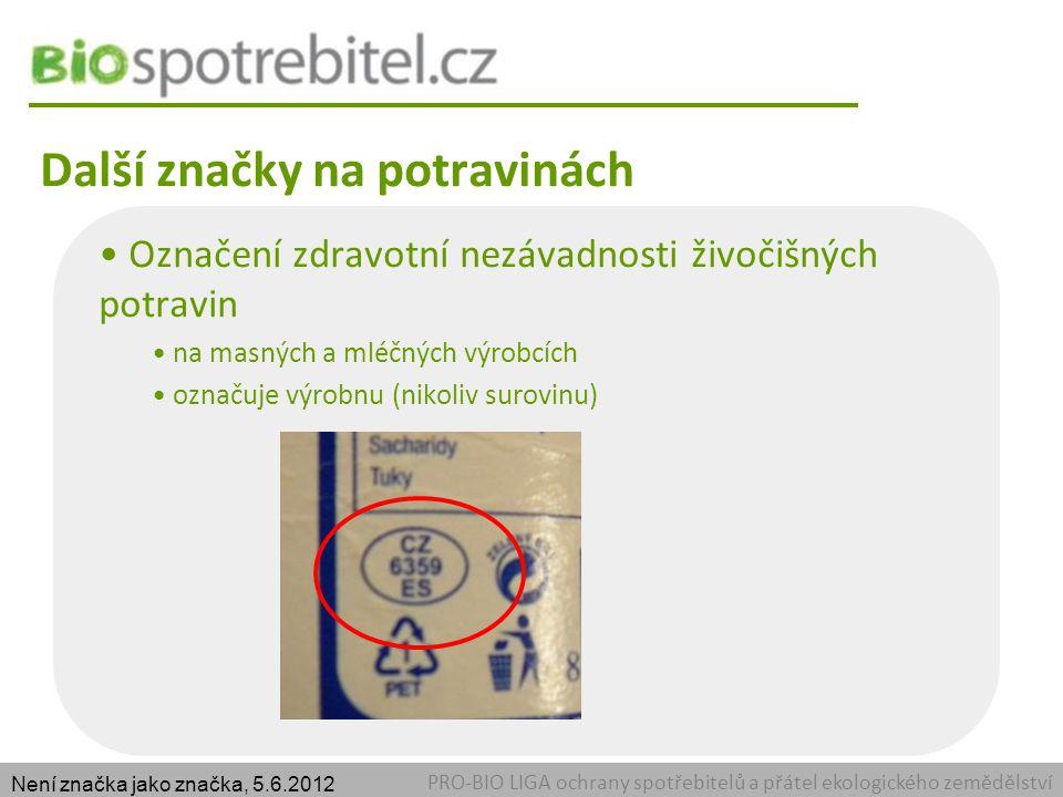 Trocha Greenwashingu PRO-BIO LIGA ochrany spotřebitelů a přátel ekologického zemědělství Není značka jako značka, 5.6.2012