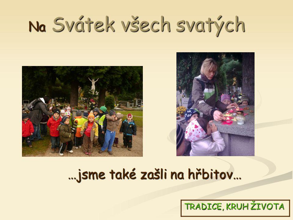 Na Svátek všech svatých TRADICE, KRUH ŽIVOTA …jsme také zašli na hřbitov…