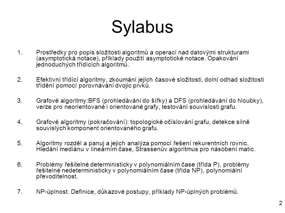 2 Sylabus 1.Prostředky pro popis složitosti algoritmů a operací nad datovými strukturami (asymptotická notace), příklady použití asymptotické notace.